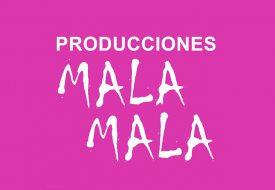 Mala Mala Producciones